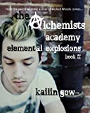 The Alchemists Academy Book 2, Kailin Gow, 1597489735