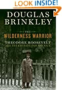 #3: The Wilderness Warrior: Theodore Roosevelt and the Crusade for America