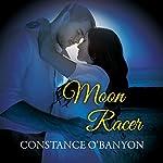 Moon Racer | Constance O'Banyon