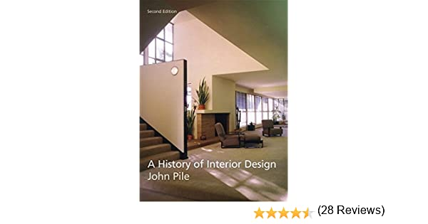 Amazon A History Of Interior Design 9780471464341 John F Pile Books