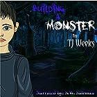 Building a Monster Hörbuch von TJ Weeks Gesprochen von: S W Salzman