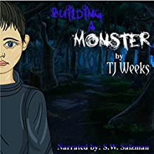Building a Monster Audiobook by TJ Weeks Narrated by S W Salzman