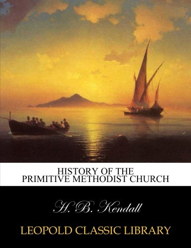 Download History of the Primitive Methodist Church ebook