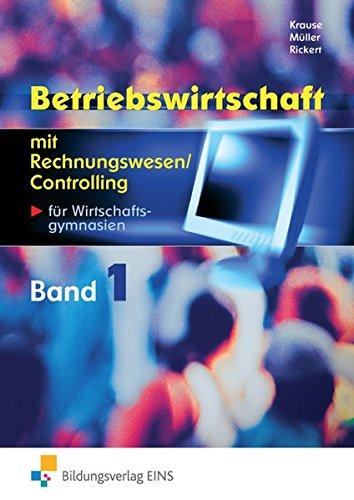 Betriebswirtschaft mit Rechnungswesen/Controlling für das Berufliche Gymnasium Wirtschaft: Band 1