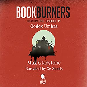 Bookburners: Codex Umbra: Episode 11 Audiobook