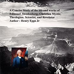 A Concise Study of the Life and Works of Emanuel Swedenborg
