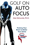 img - for Golf on Auto Focus: Training Your Brain to Better Your Game book / textbook / text book