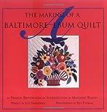 The Making of a Baltimore Album Quilt, Frances Benton, 1881320456