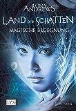Land der Schatten - Magische Begegnung (Land-der-Schatten-Reihe, Band 1)