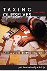 Taxing Ourselves, 4th Edition: A Citizen's Guide to the Debate over Taxes Paperback
