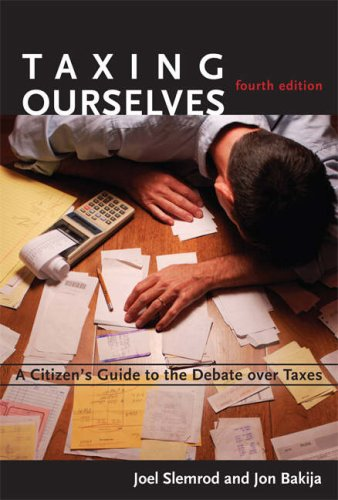 Taxing Ourselves, 4th Edition: A Citizen's Guide to the Debate over - Tax 4