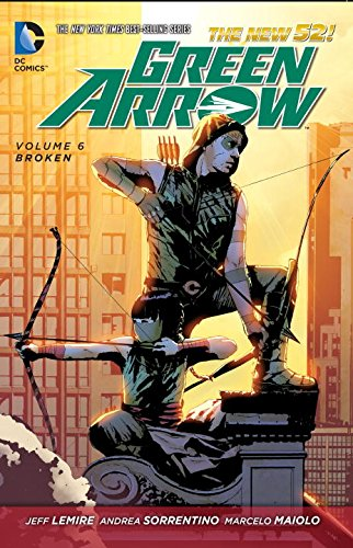 Green Arrow Vol. 6: Broken (The New 52)