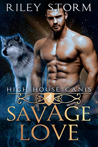 Savage Love (High House Canis Book 1)