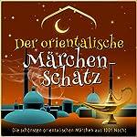 Der orientalische Märchen-Schatz: Die schönsten orientalischen Märchen aus 1001 Nacht |  div.