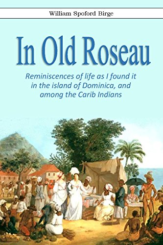 R.e.a.d In Old Roseau. Reminiscences of life as I found it in the Island of Dominica, and among the Carib In<br />[D.O.C]
