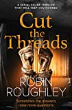 #10: Cut The Threads: A Serial Killer Thriller That Will Keep You Hooked (DS Marnie Hammond Book 2)