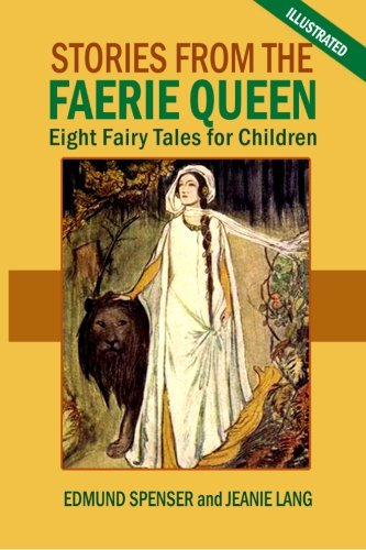 Stories From the Faerie Queen: Eight Fairy Tales for Children