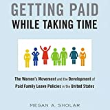 Getting Paid While Taking Time: The Women's Movement and the Development of Paid Family Leave Policies in the United States