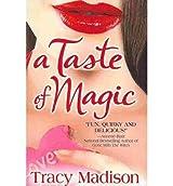 Madison, Tracy [ A Taste of Magic ] [ A TASTE OF MAGIC ] Jun - 2013 { Paperback }
