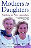 img - for Mothers to Daughters: Searching for New Connections by Ann F. Caron (1999-09-15) book / textbook / text book