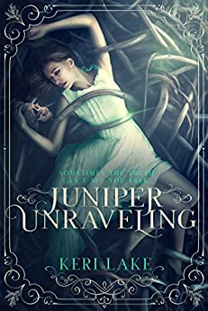 Juniper Unraveling by [Lake, Keri]