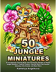 50 JUNGLE MINIATURES: An Exceptional Coloring Book with 50 Dreamy Designs of Playful Jungle Dwellers, Tropical Flowers, Fanciful Doors and Houses, Amusing Little Scenes, and Much More