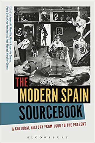 Morcillo, A: Modern Spain Sourcebook: A Cultural History from 1600 ...