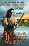 Seduction of a Highland Warrior, Sue-Ellen Welfonder, 0446561797