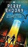 Perry Rhodan, tome 279 : Sous l'emprise du cristal noir par Scheer