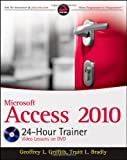 Microsoft Access 2010 24-Hour Trainer, Geoffrey L. Griffith and Truitt L. Bradly, 0470591676