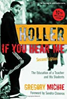 Holler If You Hear Me: The Education of a Teacher and His Students (The Teaching for Social Justice Series)