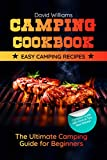 Camping Cookbook: Easy Camping Recipes: The Ultimate Camping Guide for Beginners (Camping Recipes Cookbook, Grill Recipes, Camping Tips, BBQ Recipes Cookbook, Barbecue)
