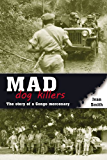 Mad Dog Killers: The Story of a Congo Mercenary