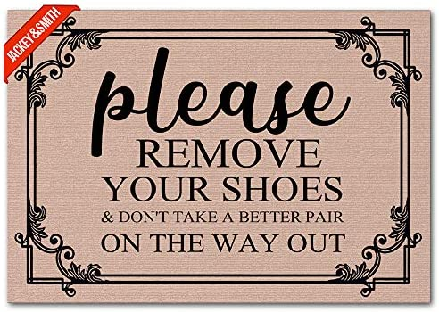 Jackey Smith Welcome Mat Please Remove Your Shoes Don t Take A Better Pain The Way Out Door Mat Funny Doormat Entrance Floor Mat Rug Non Slip Balcony Mat Felt Fabric 23.6-Inch by 15.7-Inch
