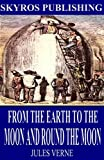 From the Earth to the Moon / Round the Moon by Jules Verne front cover
