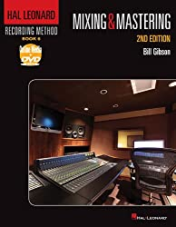 Hal Leonard Recording Method: Book 6 - Mixing & Mastering, 2nd Edition (Music Pro Guides)