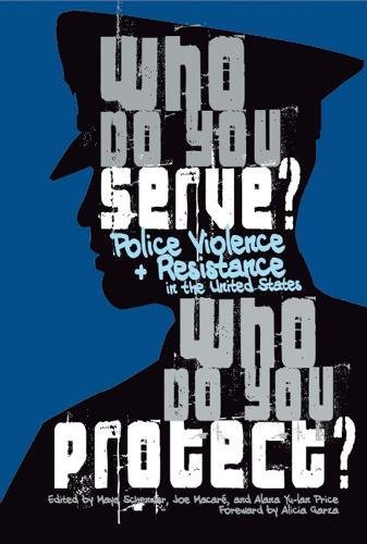 Who Do You Serve, Who Do You Protect?: Police Violence and Resistance in the United States (Tapa Blanda)
