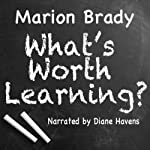 What's Worth Learning? | Marion Brady