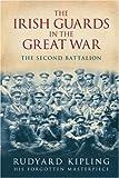 The Irish Guards in the Great War, Rudyard Kipling, 1862274258