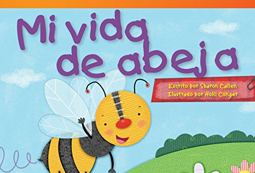 Mi vida de abeja (My Life as a Bee) (Spanish Version) (Fiction Readers) (Spanish Edition)