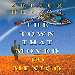 The Town that Moved to Mexico