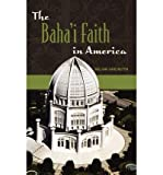 img - for [ Baha'i Faith in America By ( Author ) Aug-2005 Hardcover book / textbook / text book
