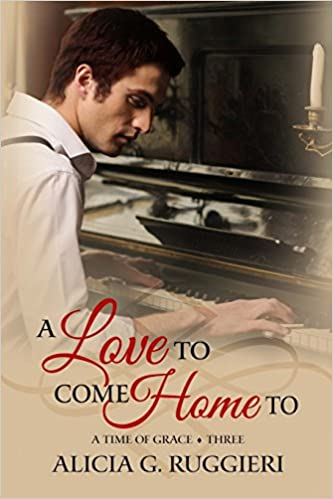 Book A Love to Come Home To: Volume 3 (A Time of Grace)