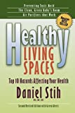 Healthy Living Spaces, Daniel P. Stih, 0979468507