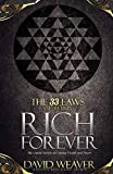 The 33 Laws of Being Rich Forever: The Untold Secrets of Gaining Wealth and Power