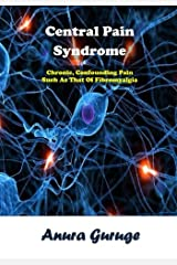 Central Pain Syndrome: Chronic, Confounding Pain Such As That Of Fibromyalgia