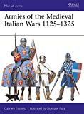 #10: Armies of the Medieval Italian Wars 1125–1325 (Men-at-Arms)