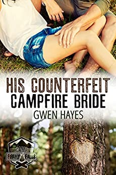 His Counterfeit Campfire Bride (Camp Firefly Falls Book 2) by [Hayes, Gwen]