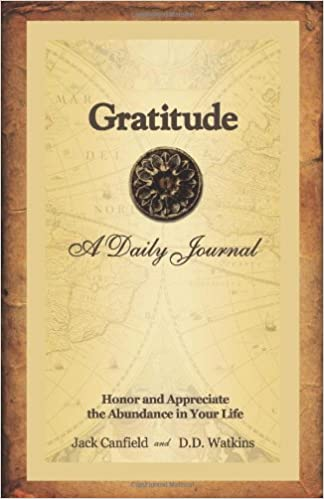 Gratitude A Daily Journal The Companion To Jack Canfields Key To