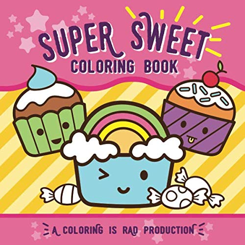 Super Sweet Coloring Book: For kids of all ages! -